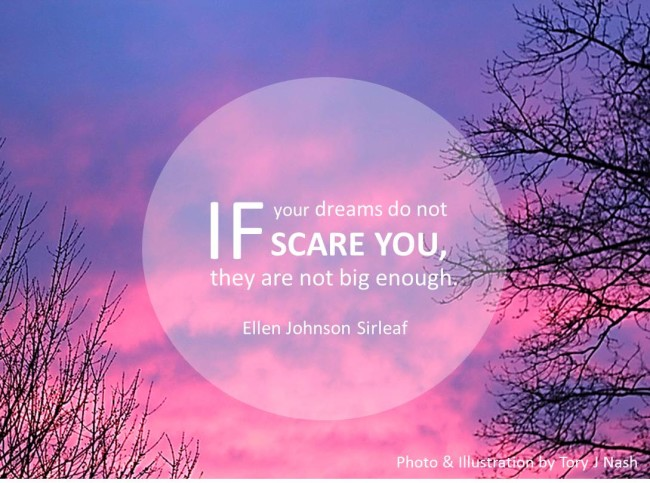 If your dreams do not scare you